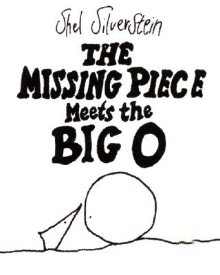 Missing Piece Meets the Big O By Silverstein, Shel